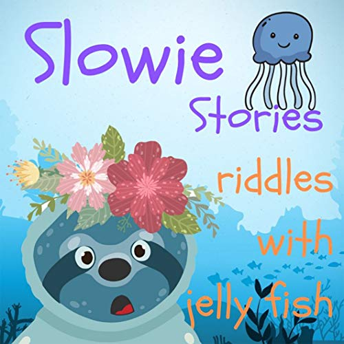 Riddles and Trick Children's Book: Slowie Stories - Riddles with Jelly fish (Riddles For Kids - Short Brain Teasers - Family Fun Book 2) (English Edition)