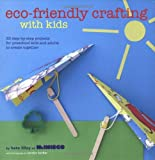 Eco-Friendly Crafting With Kids by Kate Lilley (2012-03-01)