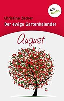 Der ewige Gartenkalender - Band 8: August von [Zacker, Christina]