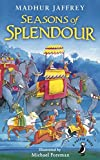 Seasons of Splendour: Tales, Myths and Legends of India (A Puffin Book) by Madhur Jaffrey (2016-07-07)
