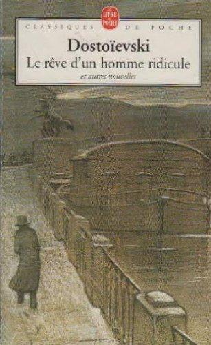 Le Rêve d'un homme ridicule et autres nouvelles par Fedor Mihailovic Dostoevskij