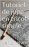 Tutoriel de jupe en tricot simple. Tricoteurs débutants, apprenez les meilleurs trucs et astuces de tricotage d'une tricoteuse autodidacte qui les a appris à la dure!