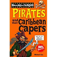 Pirates and their Caribbean Capers (Horribly Famous)