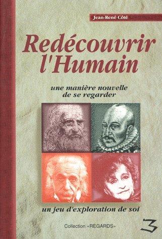 REDECOUVRIR L'HUMAIN. : Une manière nouvelle de se regarder