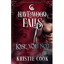 Lose You Not: A Havenwood Falls Novel