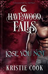 Lose You Not: A Havenwood Falls Novel