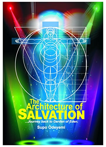 The architecture of salvation journey back to garden of eden ebook the architecture of salvation journey back to garden of eden by odeyemi fandeluxe Images