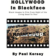 Hollywood in Blackface: Black Images in Film from Night of the Living Dead to Thor (English Edition)
