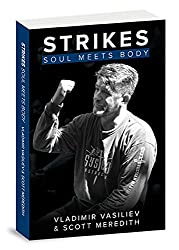 Strikes: Soul Meets Body by Vladimir Vasiliev (2015-11-09)