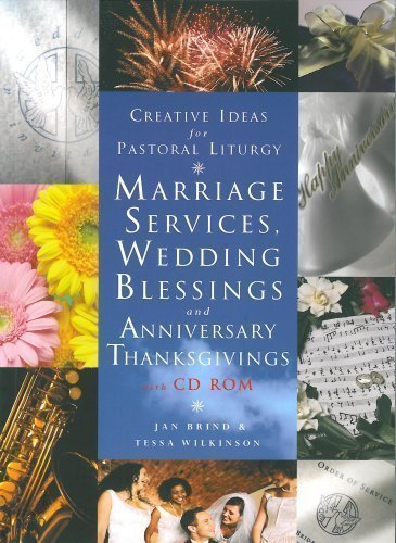 Marriage services,wedding blessings and anniversary thanks givings with CD-ROM(Creative Ideas for Pastoral Liturgy) by Jan Brind, Tessa Wilkinson Pap/Cdr Edition (2009)