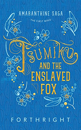 Tsumiko and the Enslaved Fox (Amaranthine Saga) (Saga Fox)