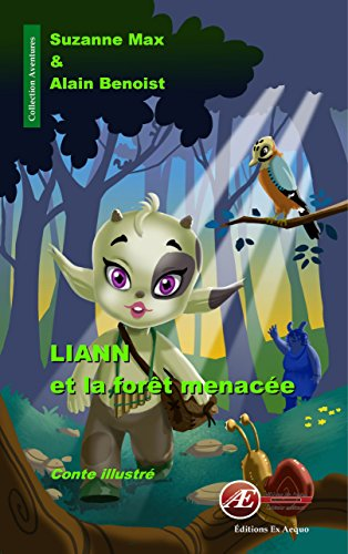 Liann et la forêt menacée: Conte illustré (Aventures) par Suzanne Max