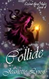 Collide (Cosmic Soul Mates Book 4)
