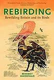 Rebirding: Rewilding Britain and its Birds (Pelagic Monographs)