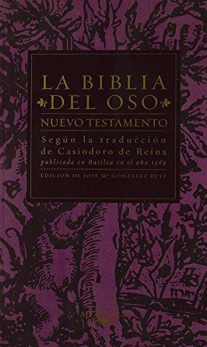 Nuevo Testamento - La Biblia Del Oso (CLASICOS ALFAGUARA ADULTOS) por Casiodoro de Reina