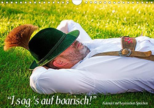 I sog's auf boarisch. Kalender mit bayerischen Sprüchen. (Wandkalender 2020 DIN A4 quer): Menschen in bayerischer Tracht und bayerische Impressionen ... 14 Seiten ) (CALVENDO Menschen) (Deutsch Bayerische Trachten)
