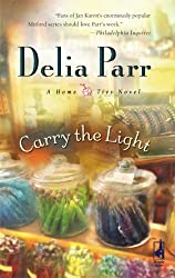 Carry the Light (Home Ties) by Delia Parr (2008-01-01)