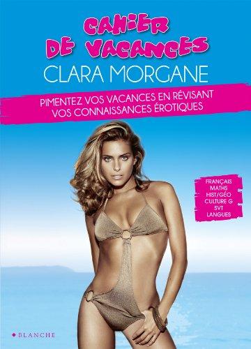 Cahier de vacances Clara Morgane 2013