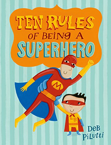 Ten Rules of Being a Superhero (Christy Ottaviano Books) (English Edition)