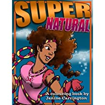 SuperNatural: colouring book by Ms Janine Carrington (2015-11-27)