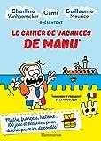 Le cahier de vacances de Manu (ARTHAUD - COLL) - Format Kindle - 9782081481459 - 6,99 €