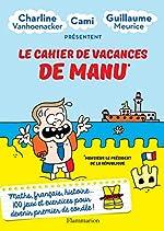 Le cahier de vacances de Manu (ARTHAUD - COLL) de Charline Vanhoenacker