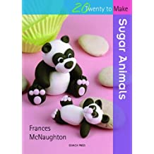 Twenty to Make: Sugar Animals