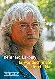 Es war doch nicht das letzte Mal...: Erinnerungen - Reinhard Lakomy