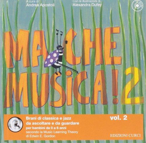 Ma che musica. Ediz. illustrata. Con CD Audio: 2
