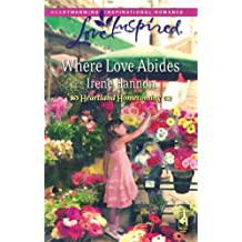 Where Love Abides (Heartland Homecoming, Book 3) (Love Inspired #443) by Irene Hannon (2008-05-01)