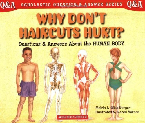 scholastic-q-a-why-dont-haircuts-hurt-scholastic-question-answer-by-melvin-berger-1999-08-01