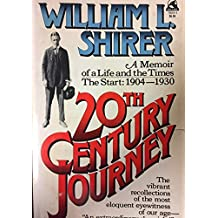 Twentieth Century Journey: A Memoir of a Life and the Times - The Start: 1904 - 1930 by William L. Shirer (1979-02-05)