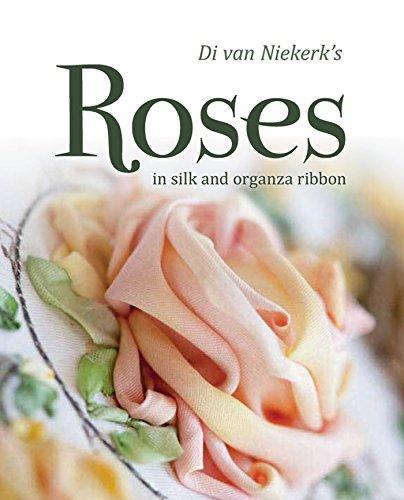 Di Van Niekerk's Roses: In Silk and Organza Ribbon por Di Van Niekerk