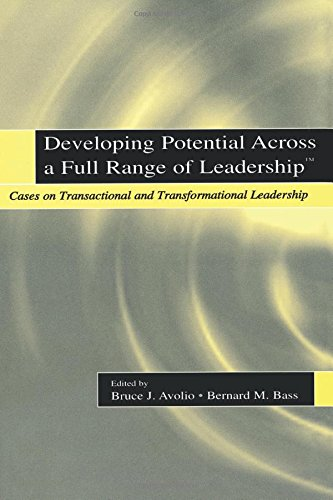 Developing Potential Across a Full Range of Leadership TM: TM Cases on Transactional and Transformational Leadership (M Bass Bernard)