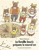 La famille Souris prépare le nouvel an | Iwamura, Kazuo (1939-....). Auteur