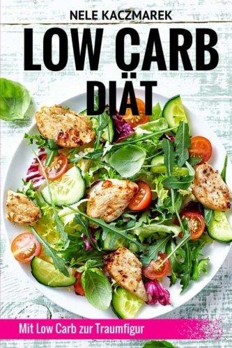 Low Carb Diat Mit Wenig Kohlenhydraten Viel Abnehmen Inkl 7 Tage