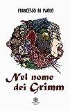 eBook Gratis da Scaricare Nel nome dei Grimm Le Rose del Deserto (PDF,EPUB,MOBI) Online Italiano