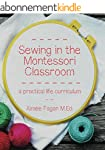 Sewing in the Montessori Classroom: a...
