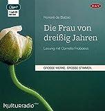 Die Frau von dreißig Jahren: Lesung mit Cornelia Froboess (1 mp3-CD) - Honoré de Balzac