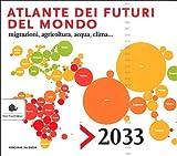 Scarica Libro Atlante Dei Futuri Del Mondo (PDF,EPUB,MOBI) Online Italiano Gratis