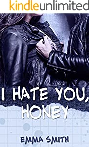 I hate you, Honey (Catch me 1)