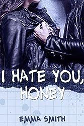 I hate you, Honey (Catch me 1)