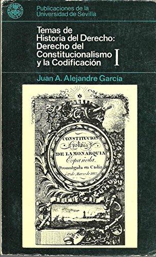 Derecho del constitucionalismo y dela codificacion, el. t.1 (Temas de historia del derecho)