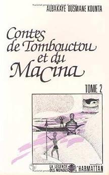 Contes de Tombouctou et du Macina : Tome 2 par [Kounta, Albakaye Ousmane]