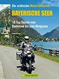 Die schönsten Motorradtouren Bayerische Seen: 10 Top-Touren vom Bodensee bis zum Königssee