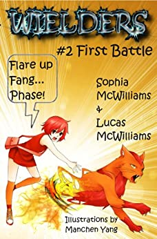 Wielders Book 2 - First Battle (English Edition) de [McWilliams, Lucas, McWilliams, Sophia]