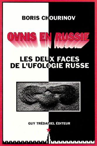Ovnis en Russie.Les deux faces de l'ufologie russe par Boris Chourinov