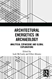 Architectural Energetics in Archaeology: Analytical Expansions and Global Explorations