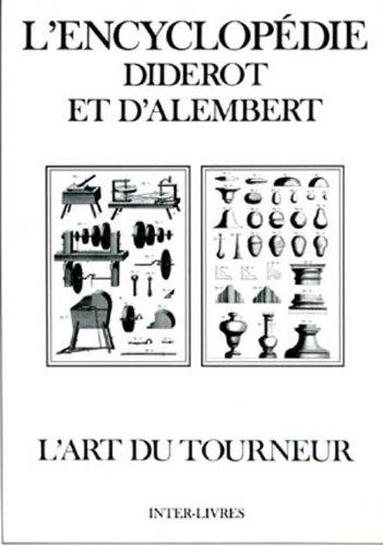 L'ART DU TOURNEUR. L'Encyclopédie: recueil de planches sur les sciences, les arts libéraux et les arts méchaniques, avec leur explication par Diderot
