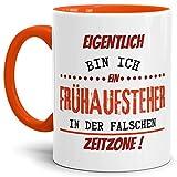 Tassendruck Spruch-Tasse Frühaufsteher Innen & Henkel Orange - Mug/Cup / Becher/Lustig / Witzig/Geschenk-Idee/Fun Qualität - 25 Jahre Erfahrung